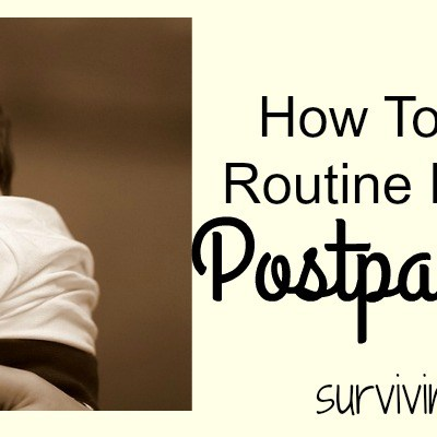 How to Get Back Into Routine During the Initial Postpartum Period
