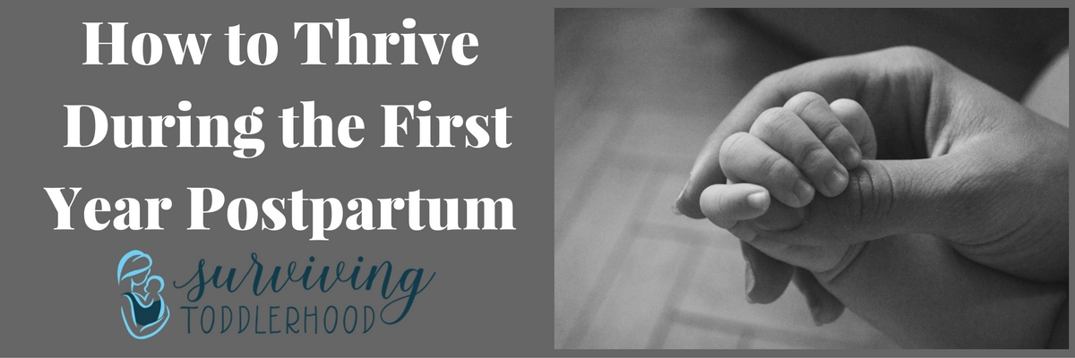 How to thrive During the First Year Postpartum