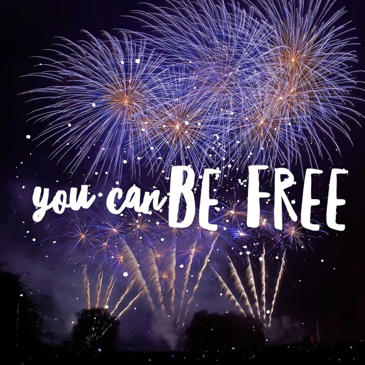 YOU CAN BE FREE