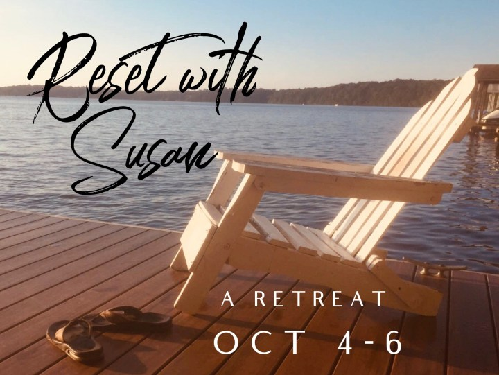 Reset With Susan, a retreat for women