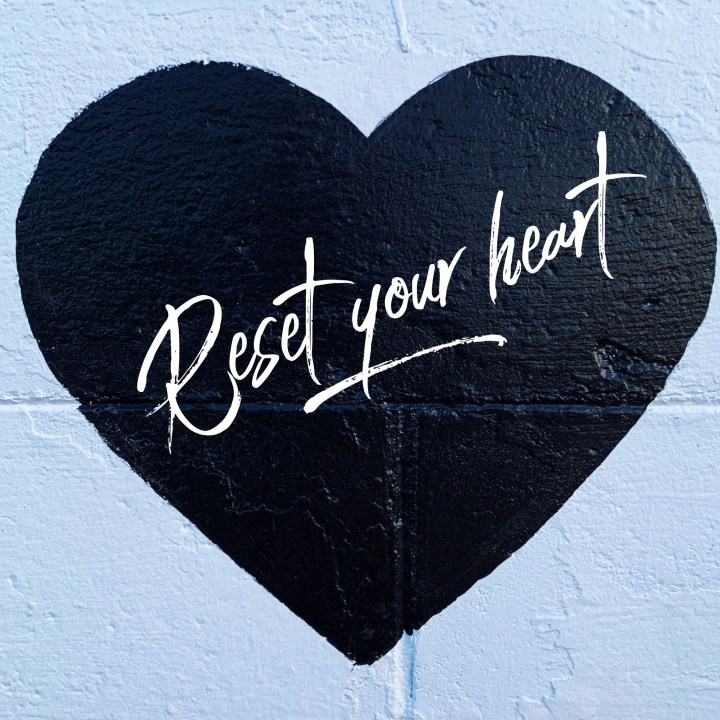 Reset your heart