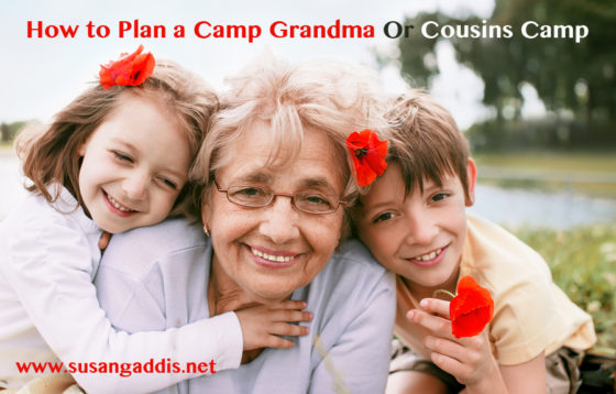 How to Plan a Cousins Camp or a Camp Grandma