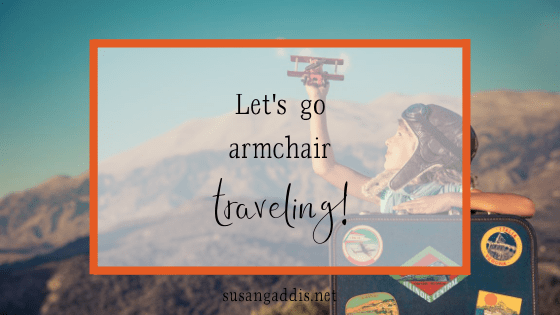 Become an armchair traveler for a quick mental vacation
