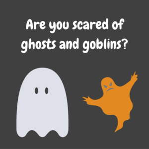 are-you-scared-of-ghosts-and-goblins