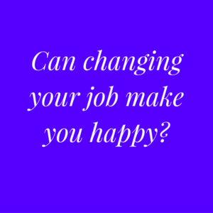 can-changing-your-job-make-you-happy