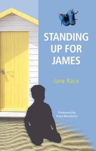 Standing up for James, Jane Raca