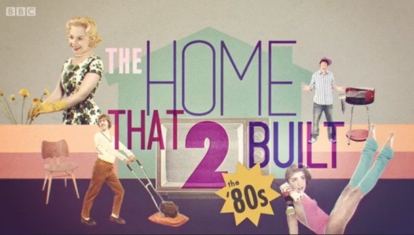 The Home That 2 Built: the 80s