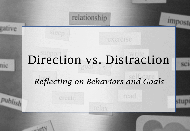 Direction vs Distraction: Reflecting on behaviors and goals