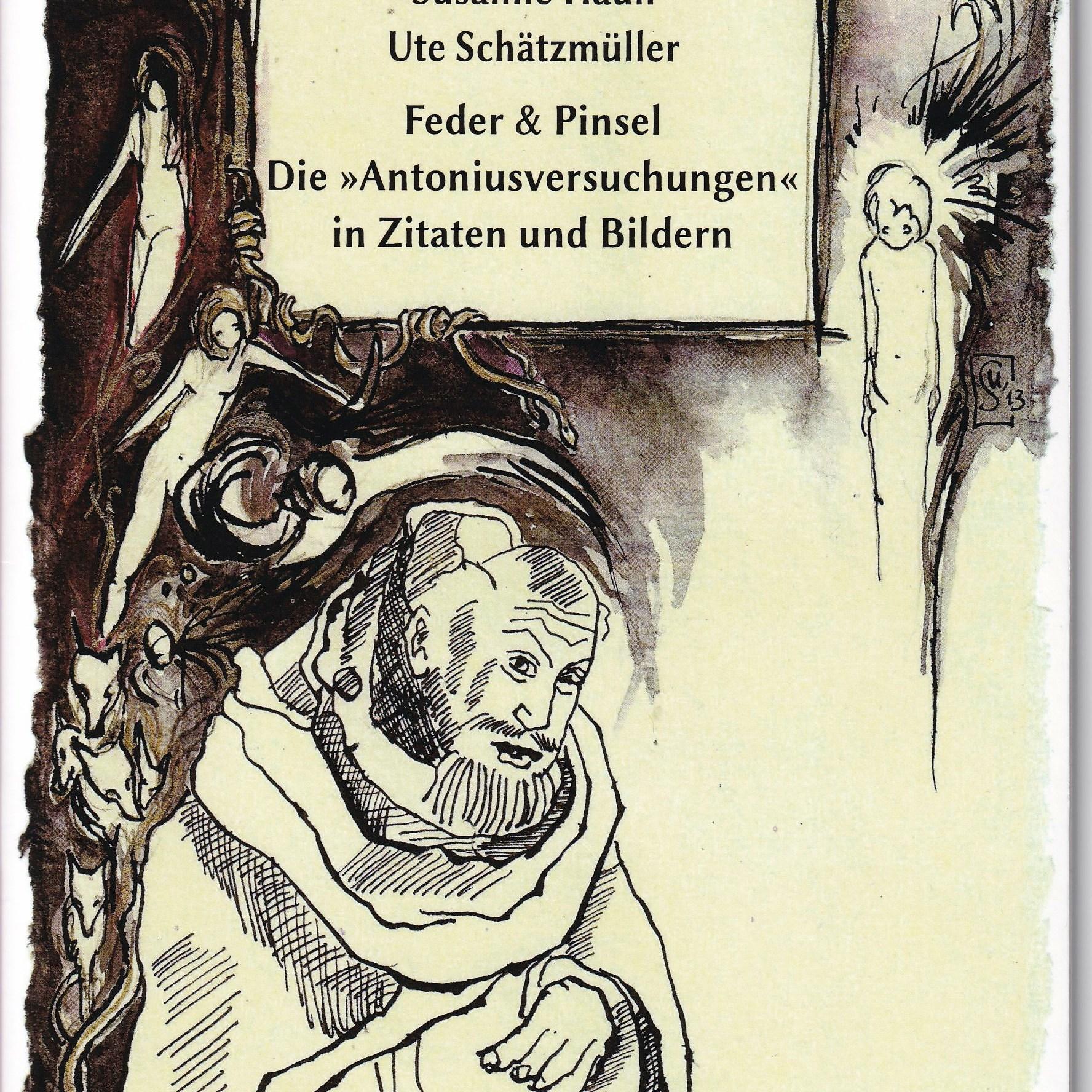 Die Antoniusversuchungen - Katalog von Susanne Haun und Ute Schätzmüller, ISBN 978-3-942002-07-3
