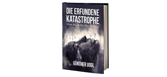 Neu im JUWELEN-Verlag: Die erfundene Katastrophe – Ohne CO2 in die Öko-Diktatur