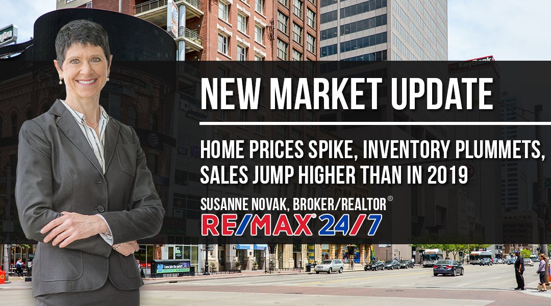 Market Update: Home Prices Spike, Inventory Plummets, Sales Jump Higher than in 2019