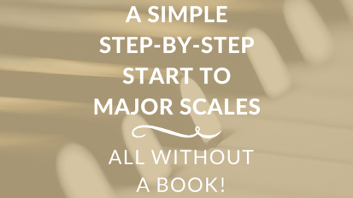 A simple step-by-step start to major scales