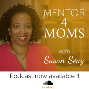 Welcome to the Mentor 4 Moms Podcast Ep 1