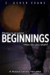 Beginnings, a prequel novella in the Razia series, about a space pirate bounty hunter