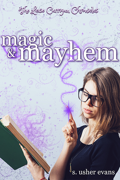 Magic and Mayhem, book 2 in the Lexie Carrigan Chronicles