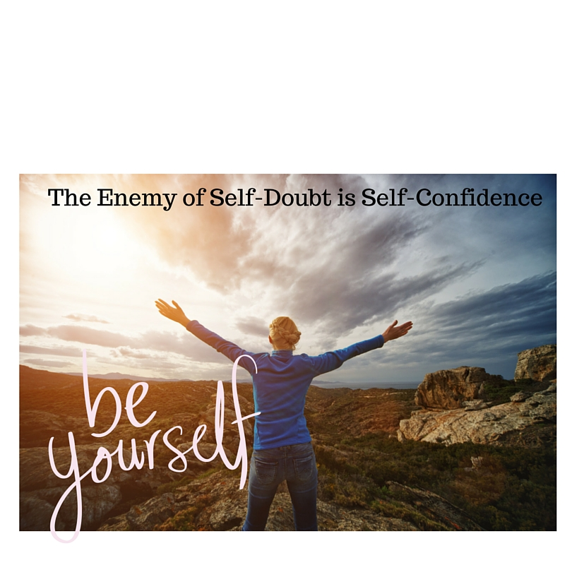 The Enemy of Self-Doubt is Self-Confidence (3)
