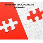 Integrity Looks Good On Everyone.