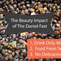 The Beauty Impact of The Daniel Fast