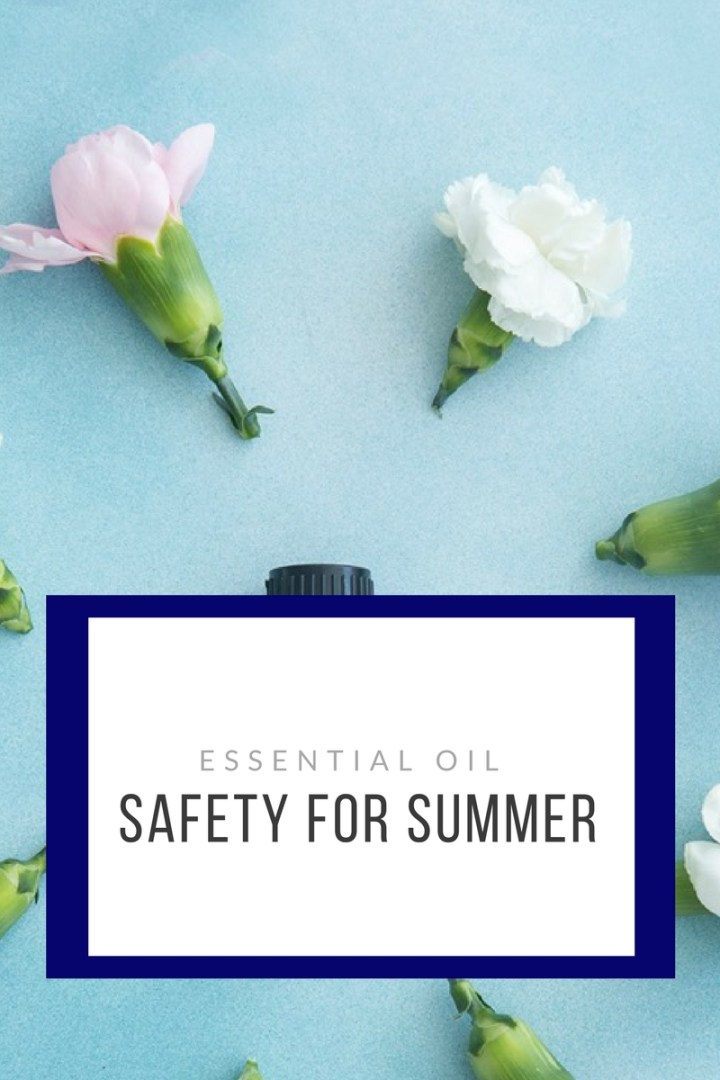 Essential Oil Safety For Summer!