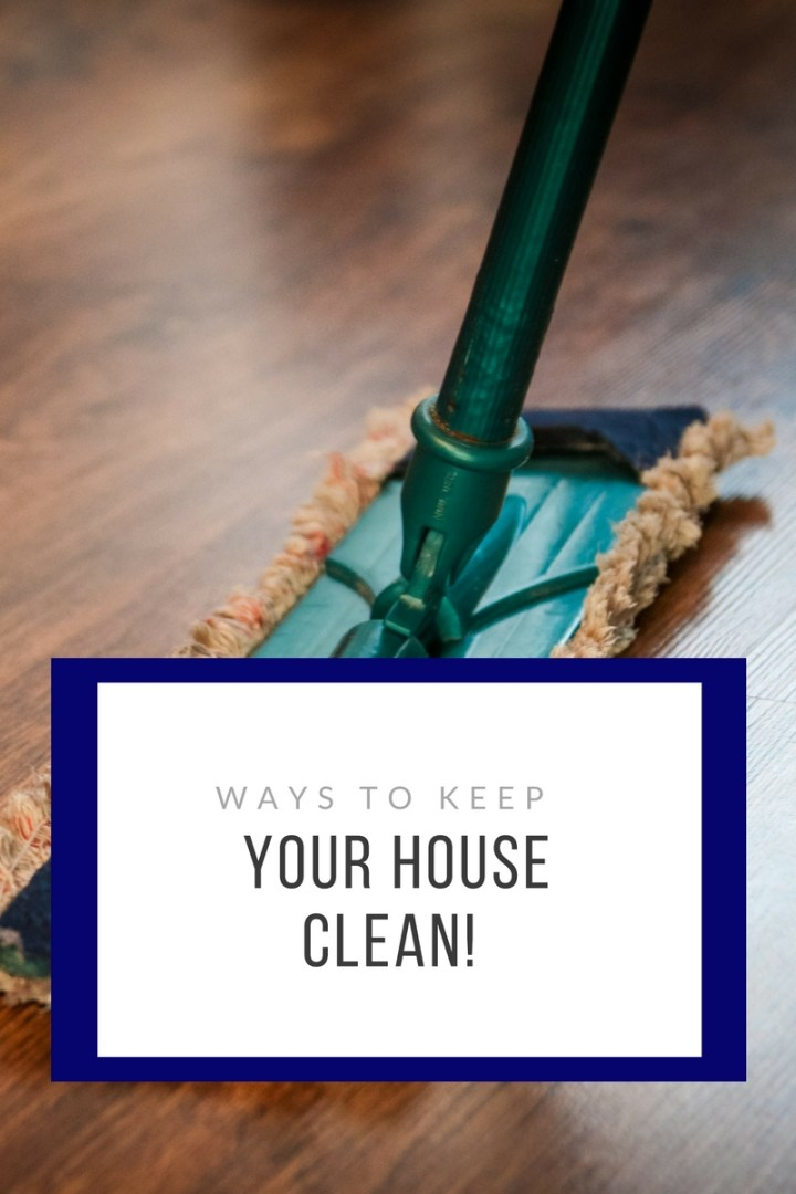Ways to Keep Your House Clean