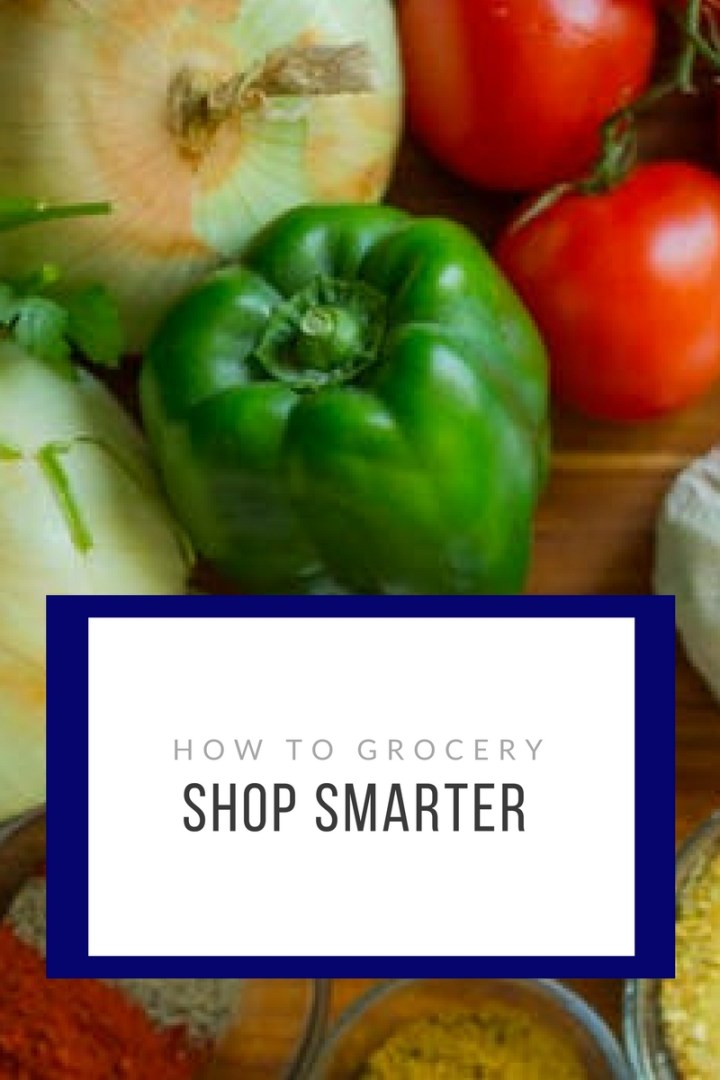How to Grocery Shop Smarter