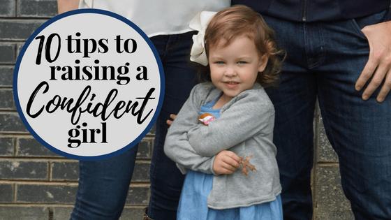 10 Ways to Raise a Confident Girl
