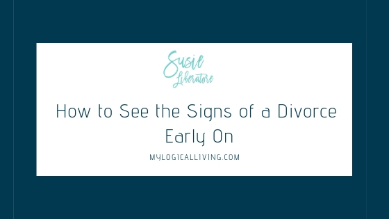 How to See the Signs of a Divorce Early On