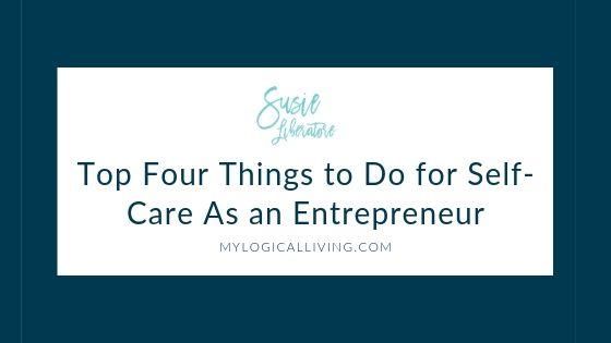 Top Four Things to Do for Self-Care As an Entrepreneur