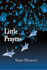 Little Prayers, debut poetry collection and winner of the 2018 Blue Light Book Award by Susie Meserve