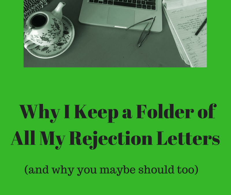 Why I Keep A File of All My Rejection Letters (And Why You Maybe Should Too!)