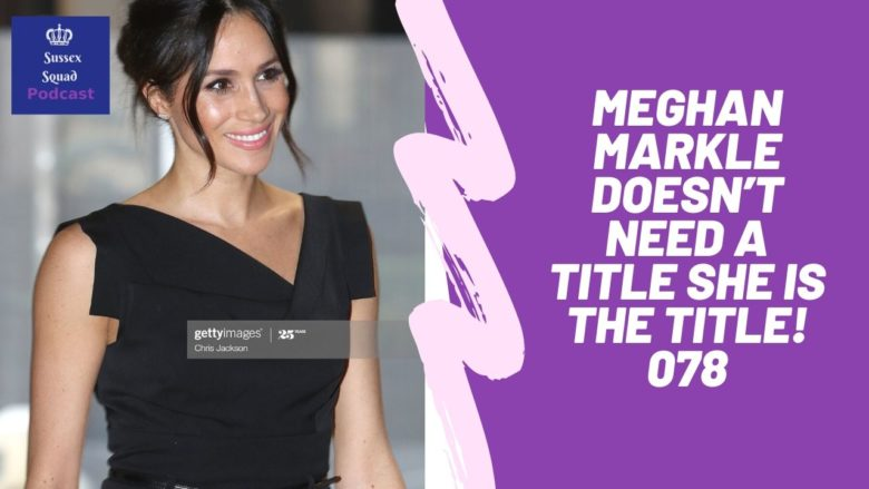 Meghan Markle doesn't need a title she IS the TITLE! 078