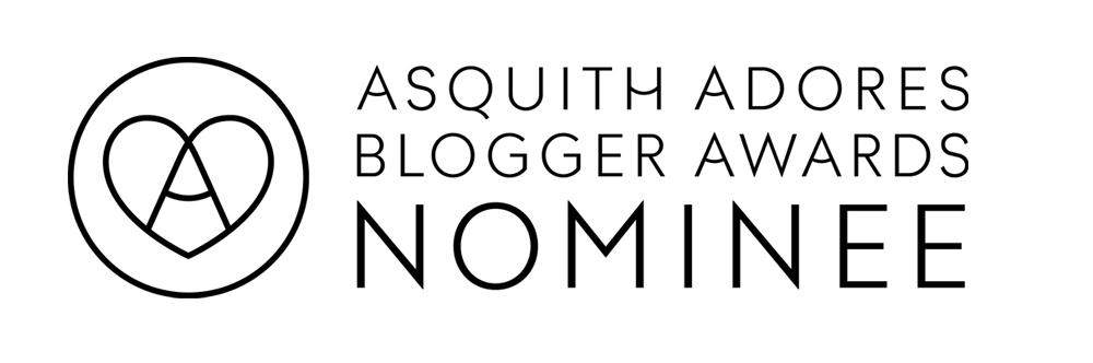 Asquith Adores Blogger Awards Nomination