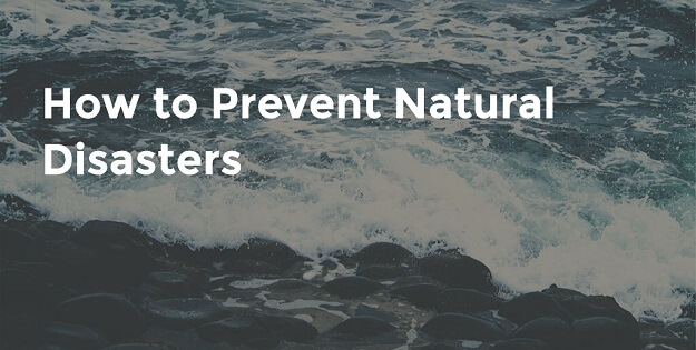 Prevent Natural Disasters