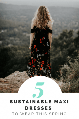 c3fddc31d6 5 Sustainable Maxi Dresses to Add to Your Closet – Sustainable Outfits