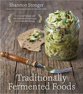Traditionally fermented foods by Shannon Stonger | SustainableSuburbia.net