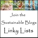 Sustainable Suburbia: Striving for a lower impact lifestyle. Join the Sustainable Living Blogs Linky Lists