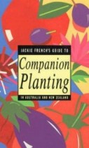 Jackie French's Guide to Companion Planting in Australia and New Zealand
