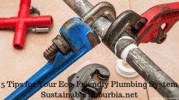 5 tips for eco friendly plumbing | Sustainable Suburbia