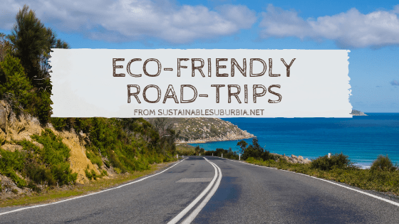 Eco-Friendly Road-Trips | SustainableSuburbia.net