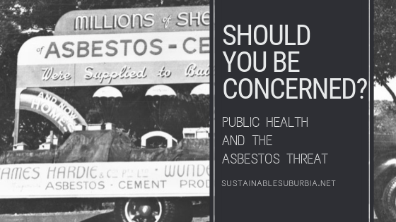 Should you be concerned? Public health and the Asbestos threat | SustainableSuburbia.net