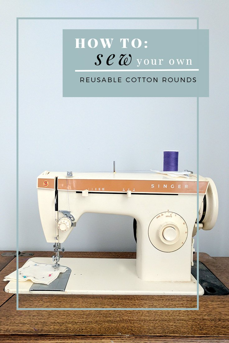 HOW TO SEW YOUR OWN REUSABLE COTTON ROUNDS