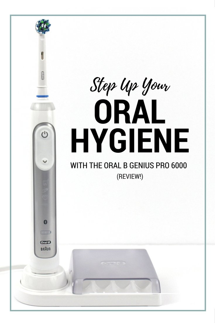 STEP UP YOUR ORAL HYGIENE WITH THE ORAL B GENIUS PRO 6000 REVIEW