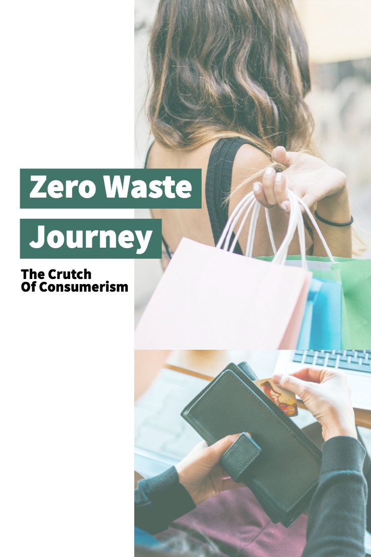 Zero Waste Journey_ The Crutch of Consumerism
