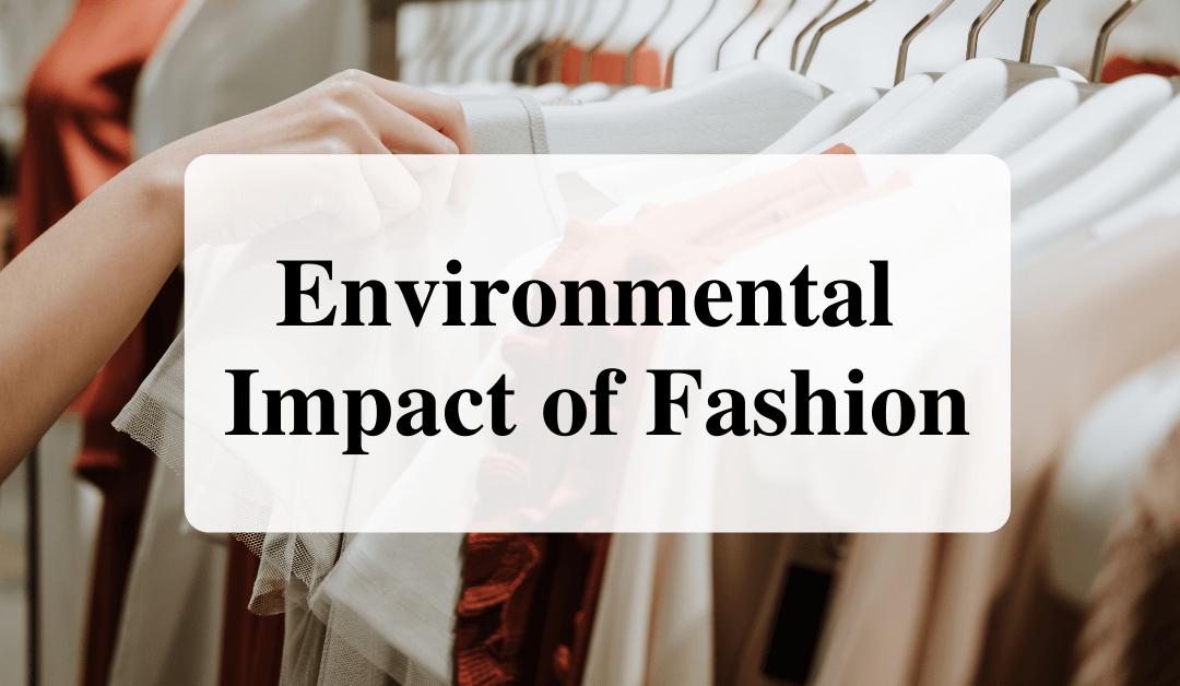 Environmental Impact of Fashion