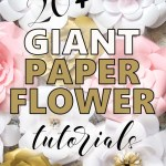 20 Gorgeous Giant Paper Flowers To Make Sustain My Craft Habit