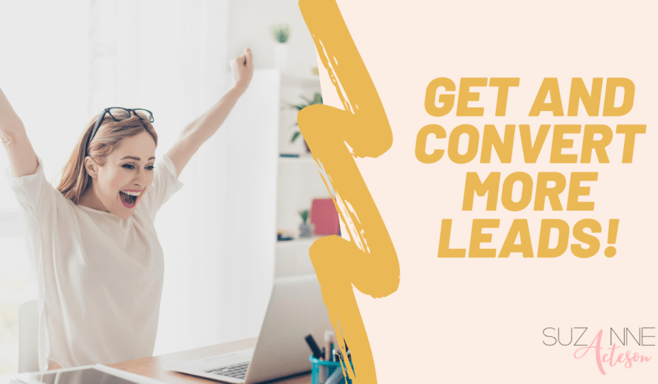 , Get and convert more leads!