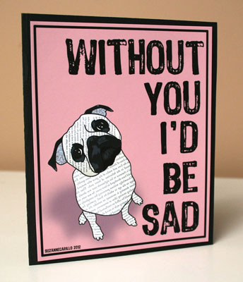 without you I'd be sad love pug card