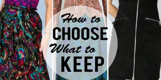 10 Tips How To Choose What To Keep In Your Wardrobe