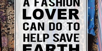three things a fashion lover can do to help save the planet suzanne carillo style