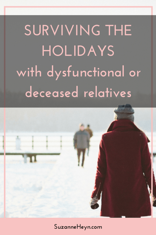 Learn how to deal with dysfunctional or dead relatives during the holidays